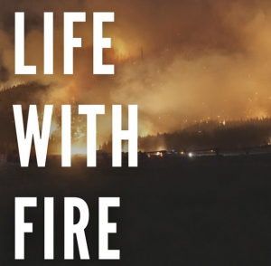 Image of wildfire at night. Banner image from Life With Fire podcast series.